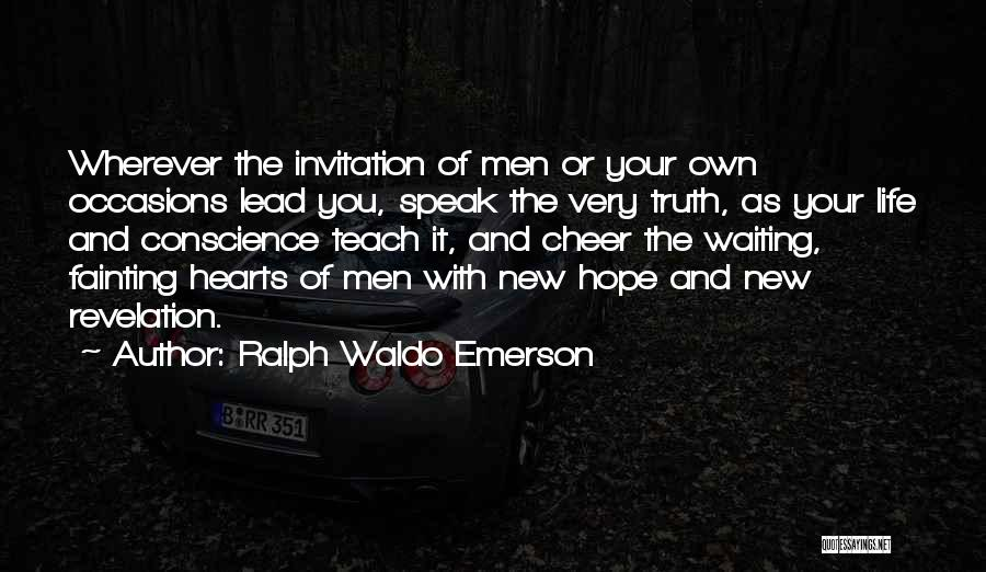 Speak The Truth Quotes By Ralph Waldo Emerson
