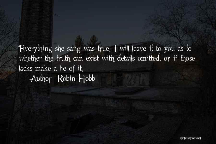 Speak The Truth Quotes By Robin Hobb
