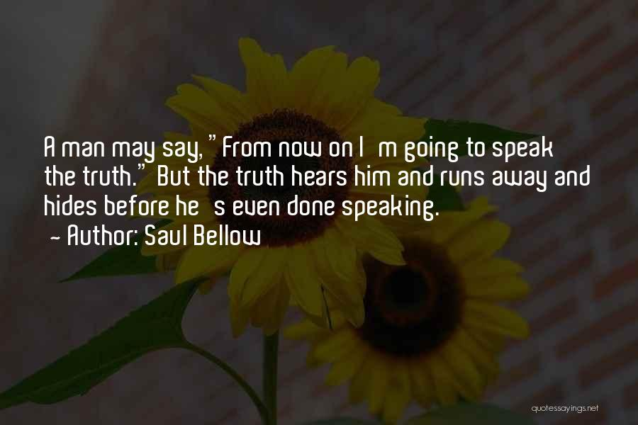 Speak The Truth Quotes By Saul Bellow
