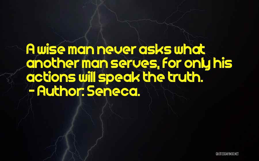 Speak The Truth Quotes By Seneca.