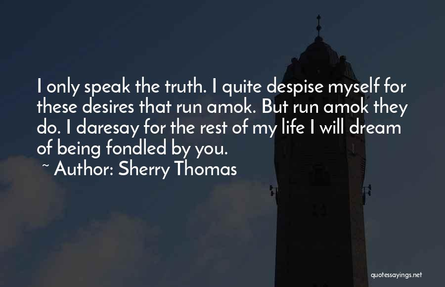 Speak The Truth Quotes By Sherry Thomas
