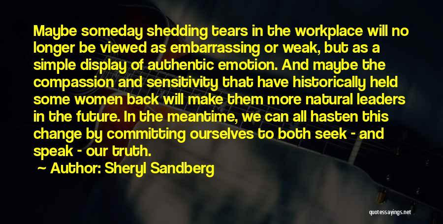 Speak The Truth Quotes By Sheryl Sandberg