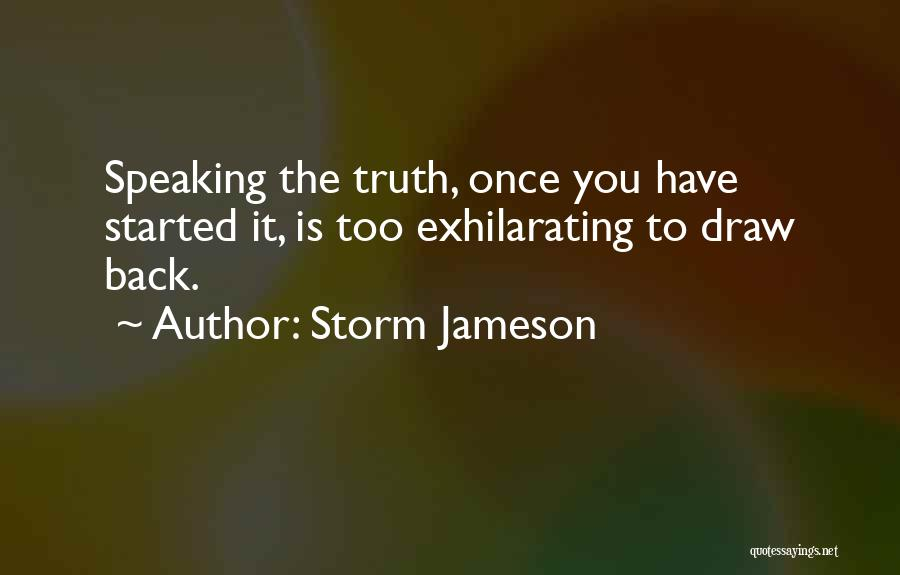 Speak The Truth Quotes By Storm Jameson