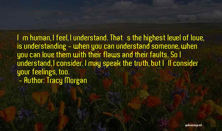Speak The Truth Quotes By Tracy Morgan