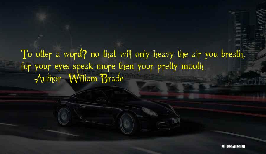 Speak The Truth Quotes By William Brade