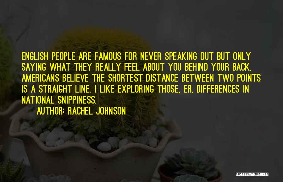 Speaking Behind Your Back Quotes By Rachel Johnson