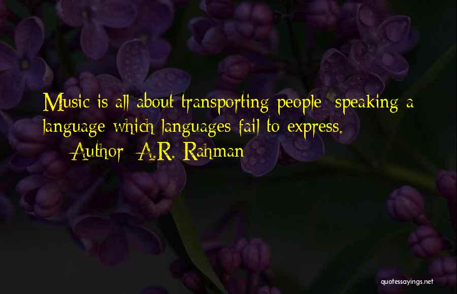 Speaking Other Languages Quotes By A.R. Rahman