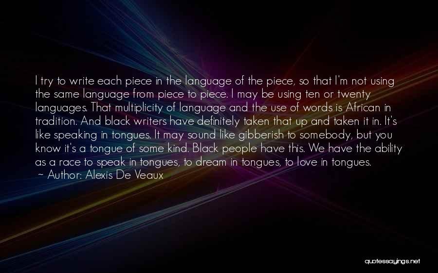 Speaking Other Languages Quotes By Alexis De Veaux