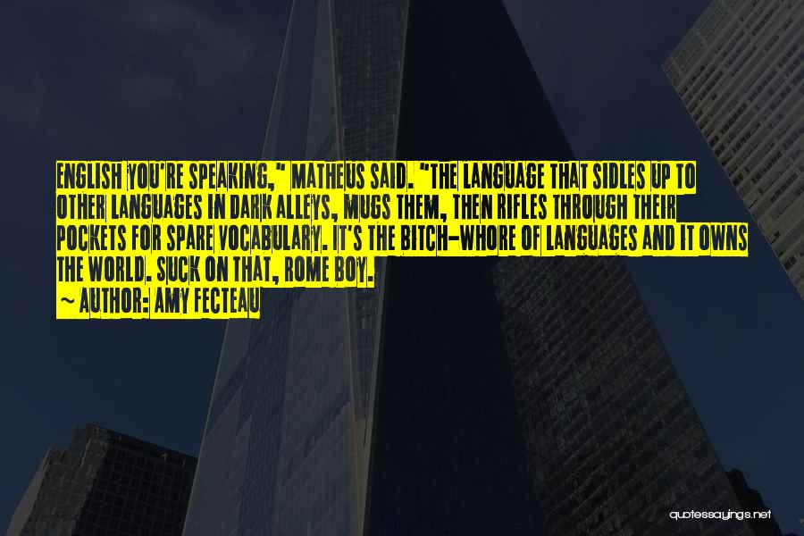 Speaking Other Languages Quotes By Amy Fecteau