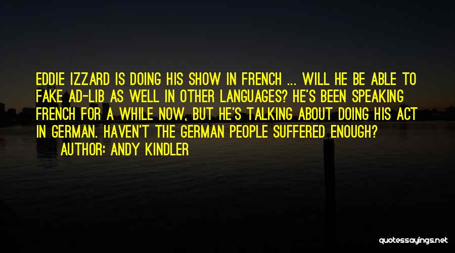 Speaking Other Languages Quotes By Andy Kindler
