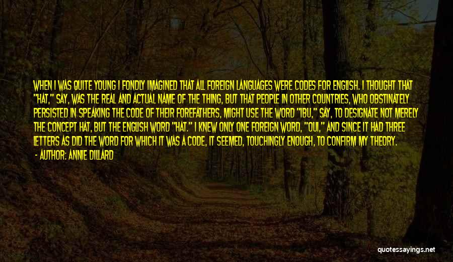 Speaking Other Languages Quotes By Annie Dillard