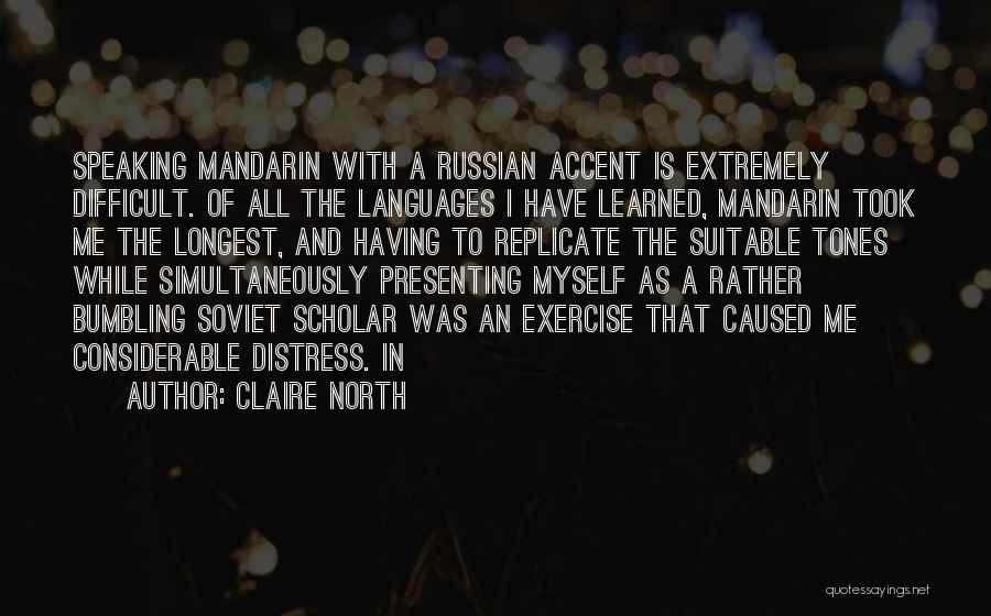 Speaking Other Languages Quotes By Claire North