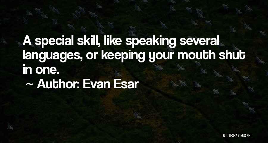 Speaking Other Languages Quotes By Evan Esar