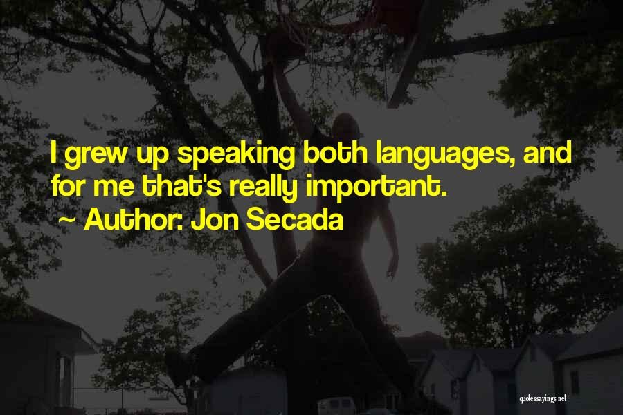 Speaking Other Languages Quotes By Jon Secada