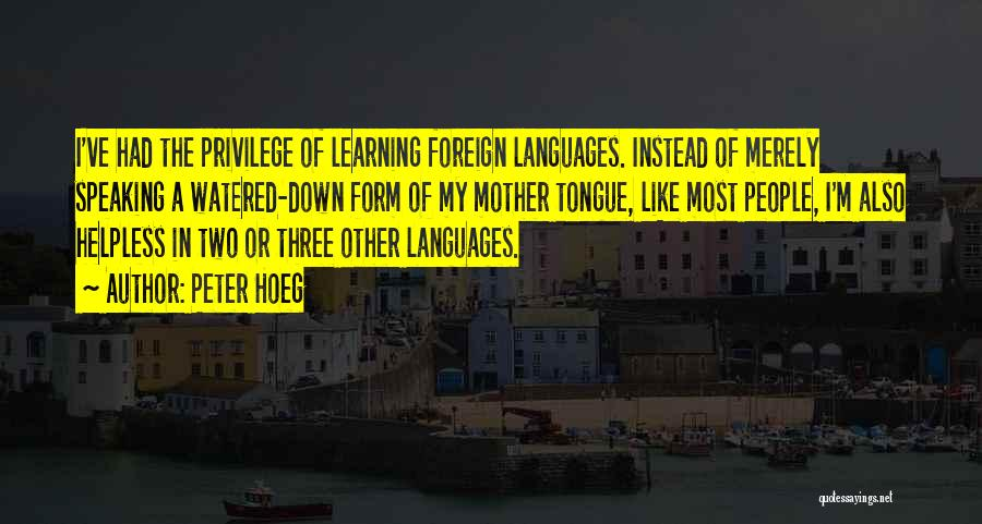 Speaking Other Languages Quotes By Peter Hoeg