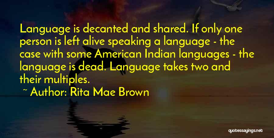 Speaking Other Languages Quotes By Rita Mae Brown