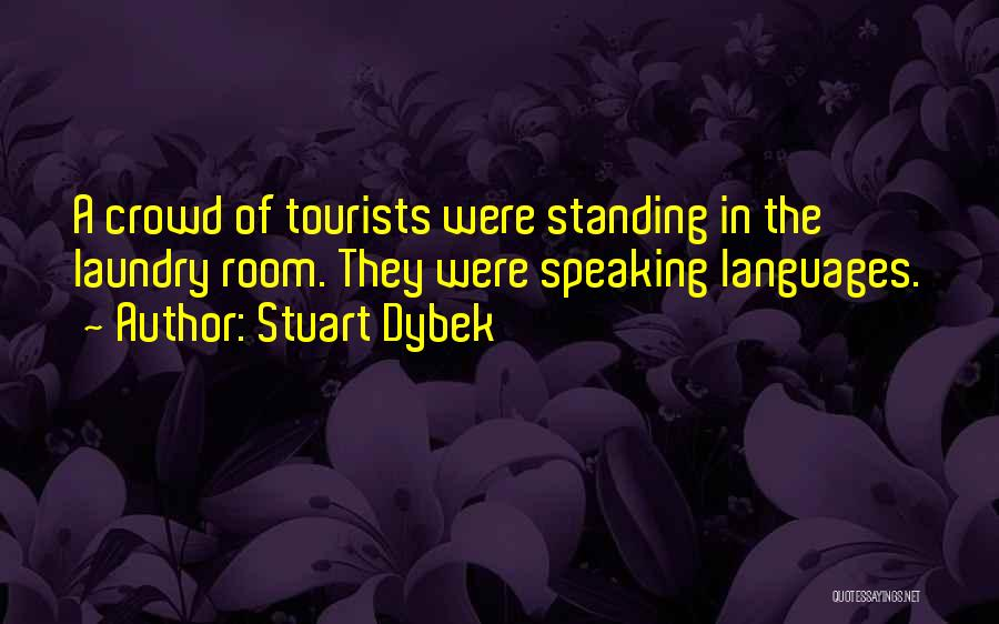 Speaking Other Languages Quotes By Stuart Dybek