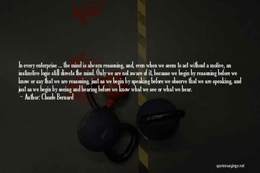 Speaking Up Your Mind Quotes By Claude Bernard