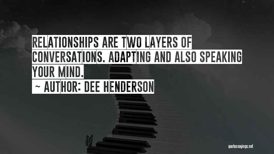 Speaking Up Your Mind Quotes By Dee Henderson