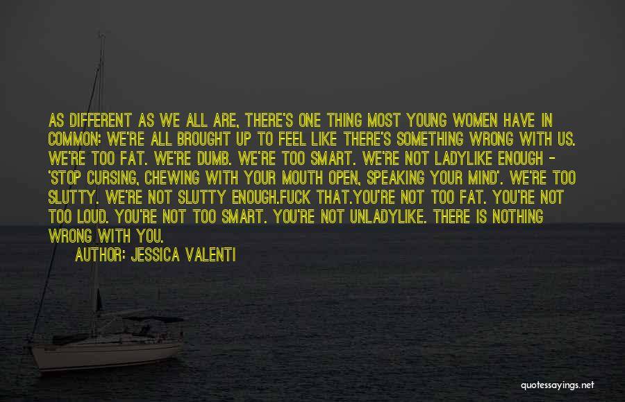 Speaking Up Your Mind Quotes By Jessica Valenti