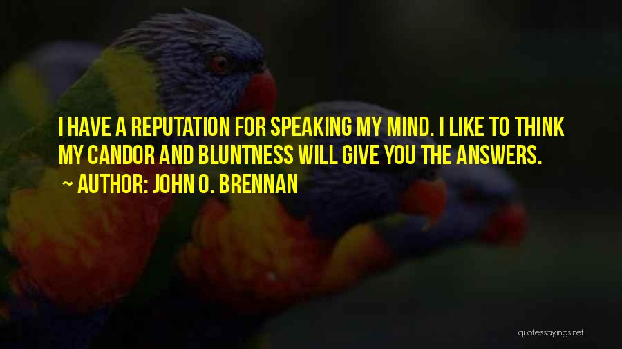 Speaking Up Your Mind Quotes By John O. Brennan