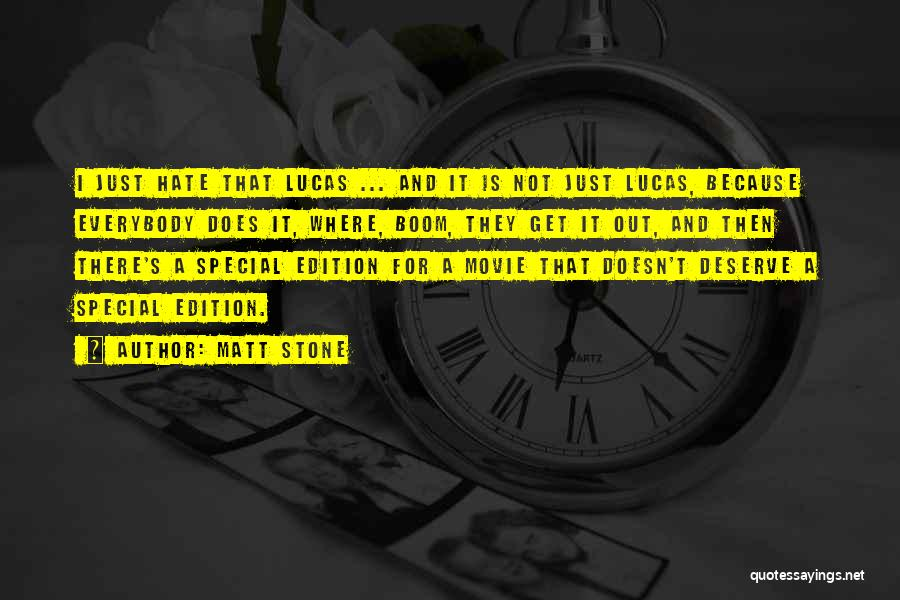Special Edition Quotes By Matt Stone