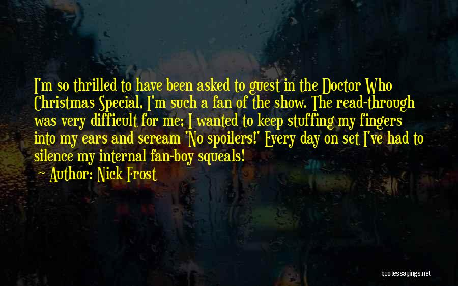 Special Guest Quotes By Nick Frost
