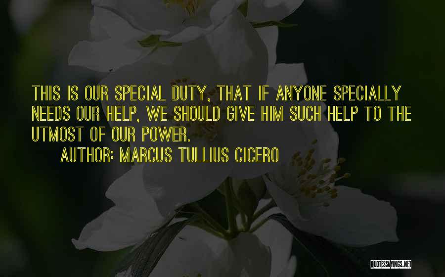 Special Needs Quotes By Marcus Tullius Cicero