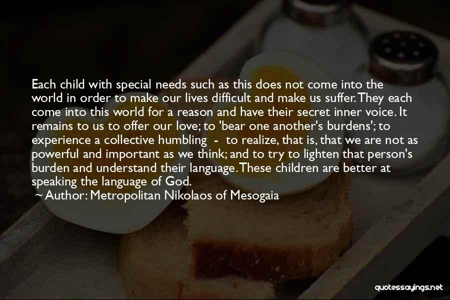 Special Needs Quotes By Metropolitan Nikolaos Of Mesogaia
