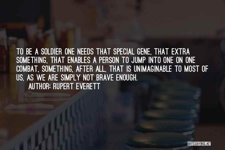 Special Needs Quotes By Rupert Everett