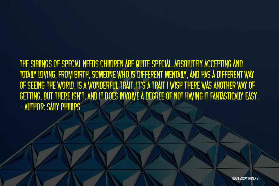 Special Needs Quotes By Sally Phillips