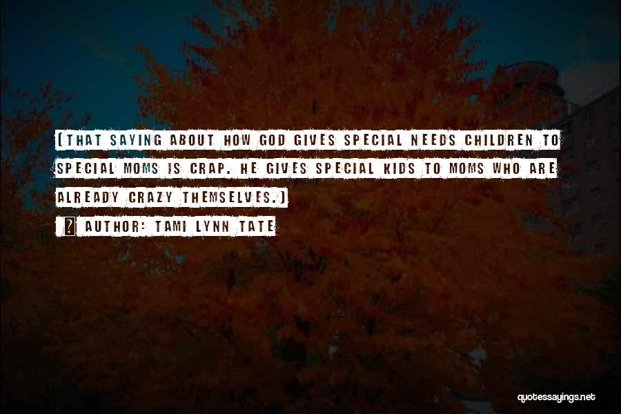 Special Needs Quotes By Tami Lynn Tate