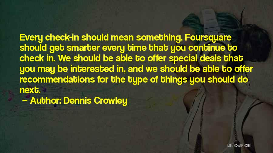 Special Offer Quotes By Dennis Crowley