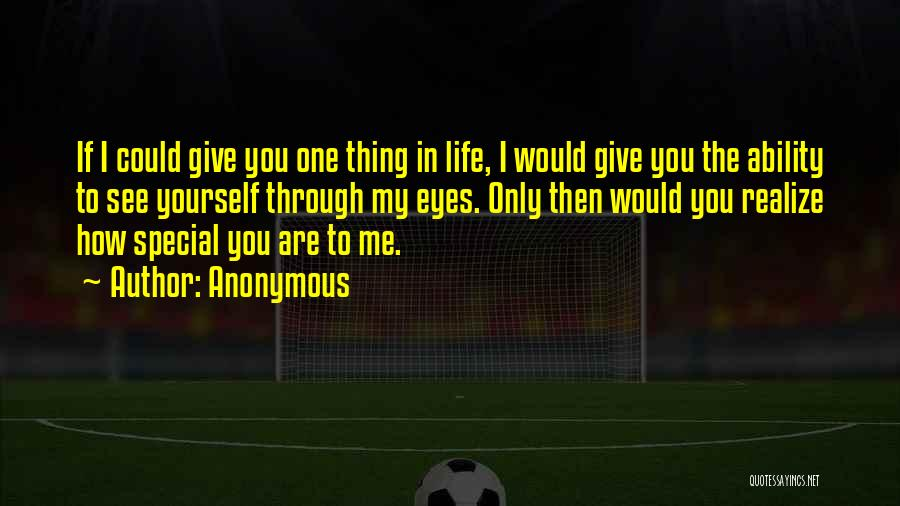 Special One In Life Quotes By Anonymous