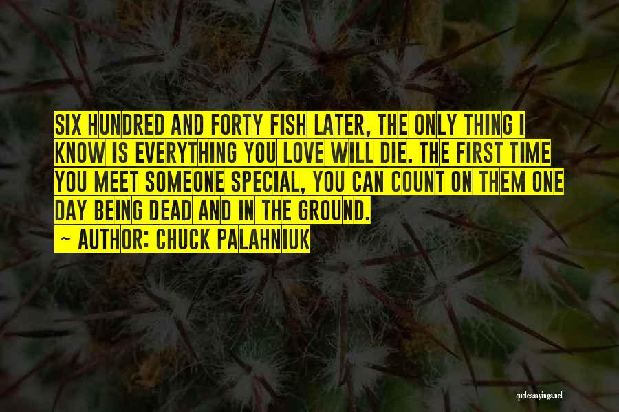 Special One In Life Quotes By Chuck Palahniuk
