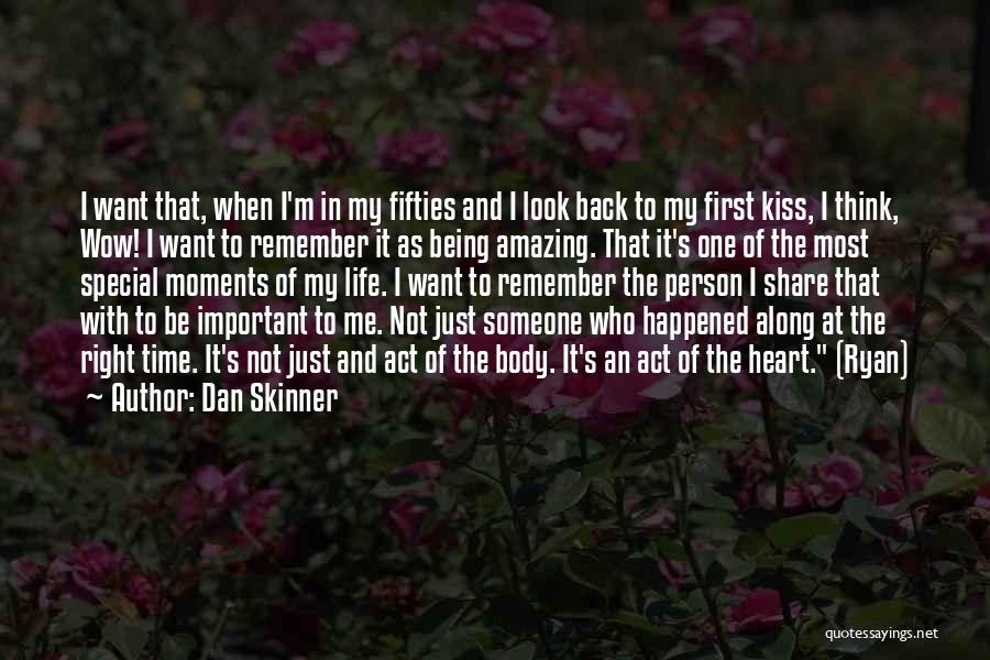 Special One In Life Quotes By Dan Skinner