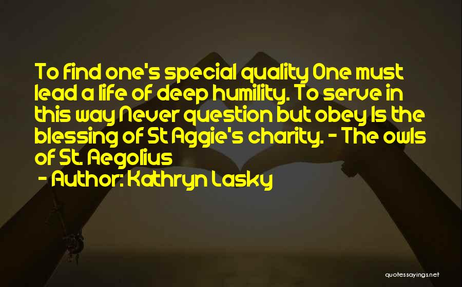 Special One In Life Quotes By Kathryn Lasky