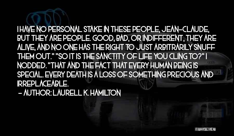 Special One In Life Quotes By Laurell K. Hamilton