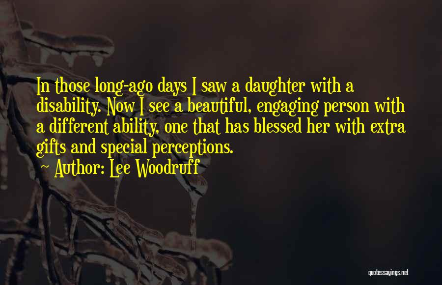 Special One In Life Quotes By Lee Woodruff