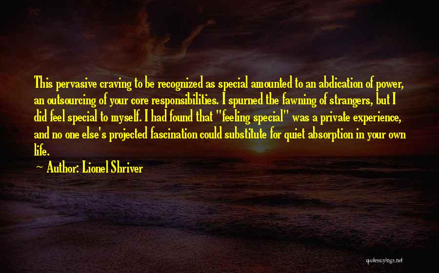 Special One In Life Quotes By Lionel Shriver
