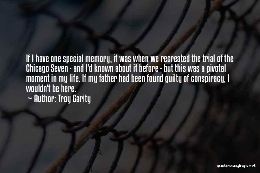 Special One In Life Quotes By Troy Garity