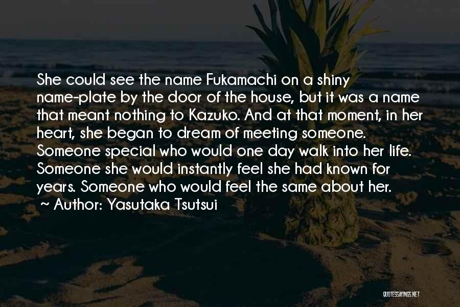 Special One In Life Quotes By Yasutaka Tsutsui