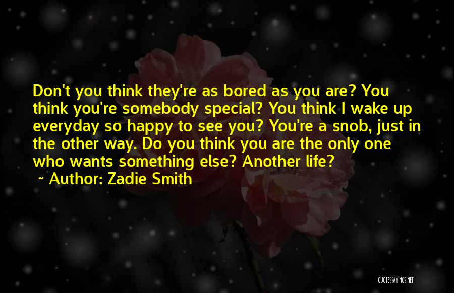 Special One In Life Quotes By Zadie Smith