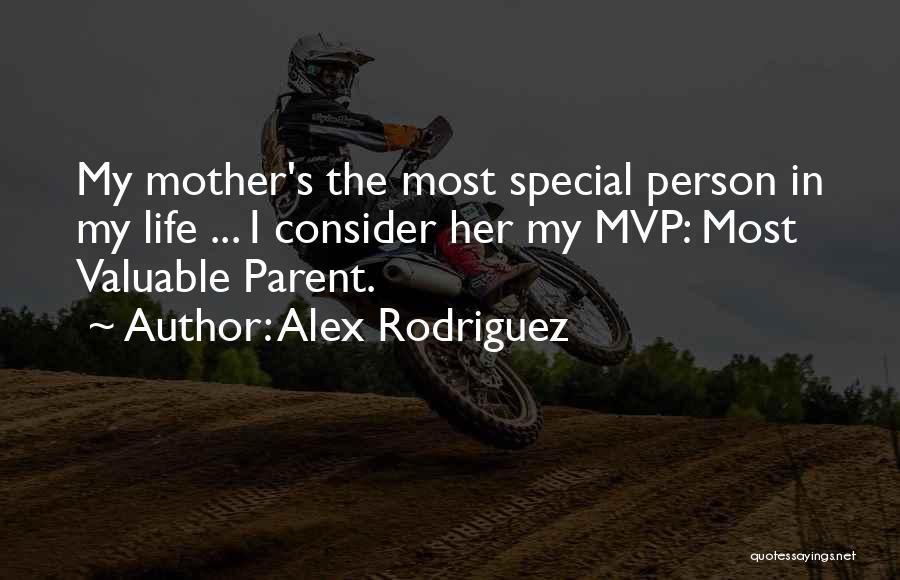 Special Person In Our Life Quotes By Alex Rodriguez
