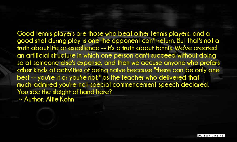 Special Person In Our Life Quotes By Alfie Kohn