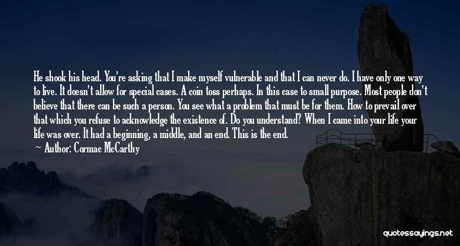 Special Person In Our Life Quotes By Cormac McCarthy