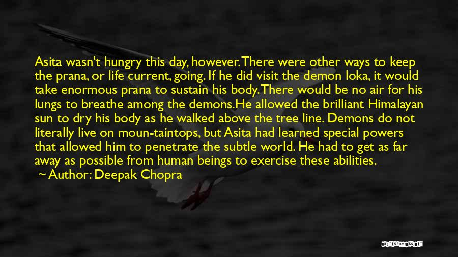 Special Person In Our Life Quotes By Deepak Chopra