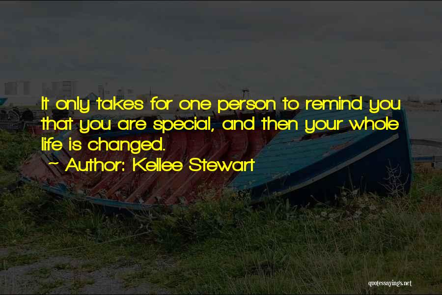 Special Person In Our Life Quotes By Kellee Stewart