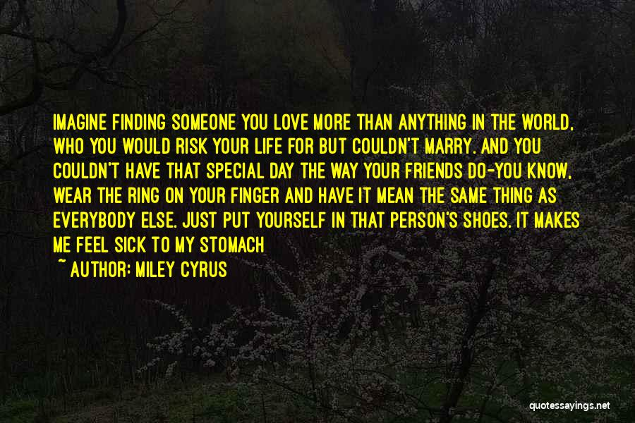 Special Person In Our Life Quotes By Miley Cyrus