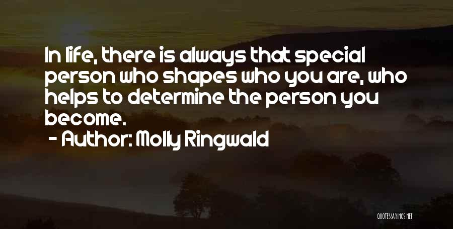 Special Person In Our Life Quotes By Molly Ringwald